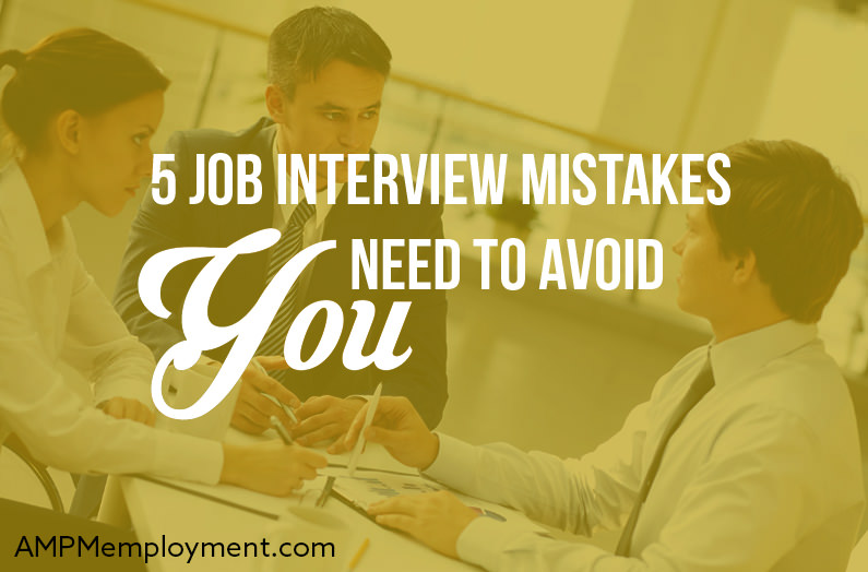 5 Job Interview Mistakes You Need to Avoid